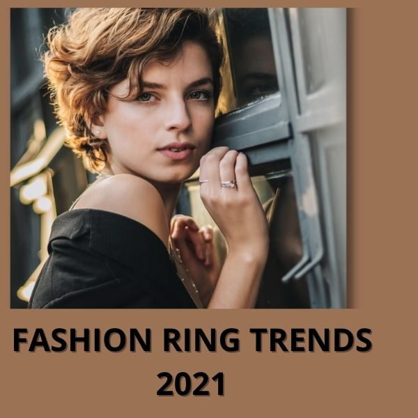 Wedding Ring Trends 2021- The Most Popular Designs